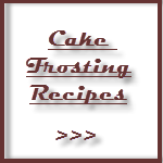 Cake Frosting Recipes